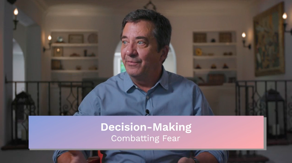 Decision Making: Combatting Fear
