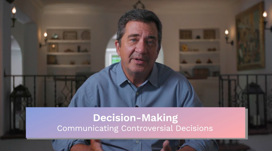 Decision Making: Communicating Controversial Decisions