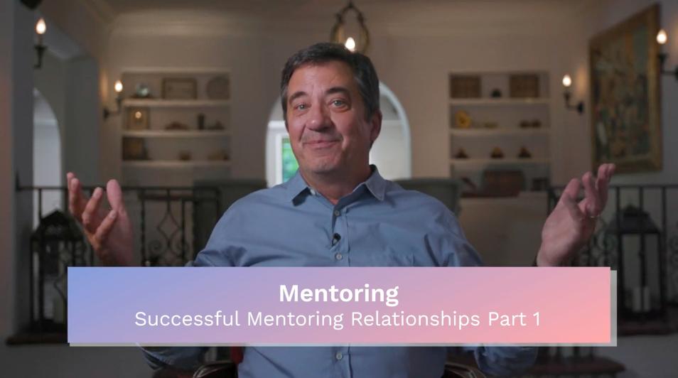 Mentoring: Successful Mentoring Relationships Part 1