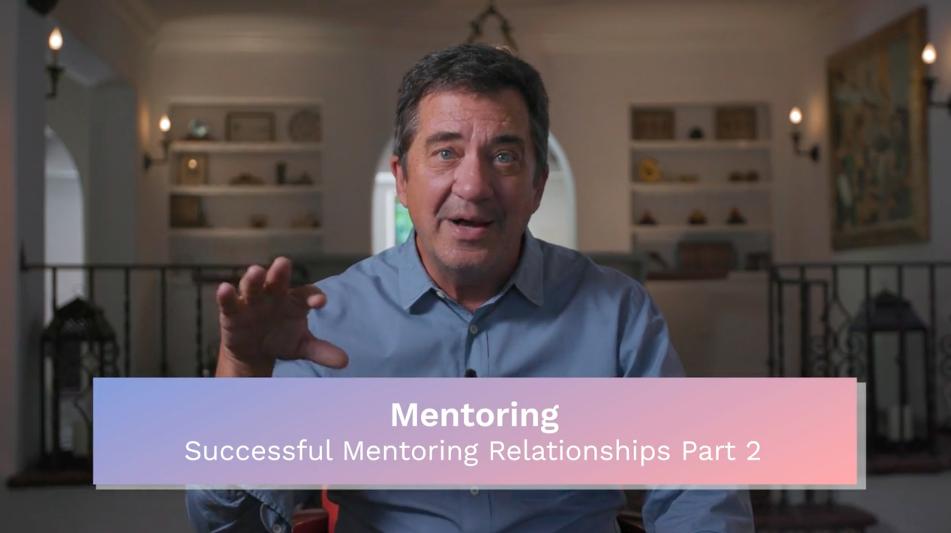 Mentoring: Successful Mentoring Relationships Part 2